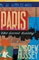 Paris: The Secret History