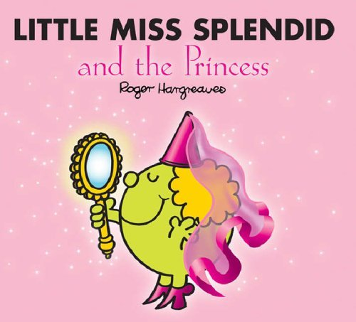 Little Miss Splendid And The Princess Roger Hargreaves