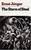 The Storm of Steel: From the Diary of a German Stormtroop Officer on the Western Front