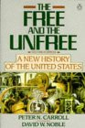 The Free and the Unfree: A New History of the United States  by  Peter N. Carroll