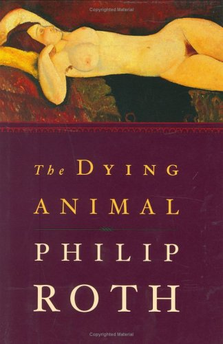 The Dying Animal Philip Roth