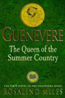 Guenevere: The Queen of the Summer Country (Guenevere, #1)