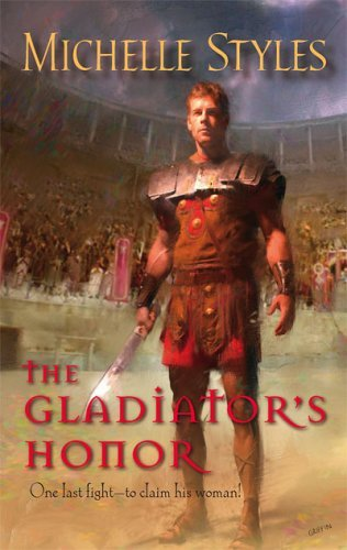 The Gladiators Honor  by  Michelle Styles