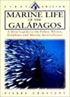 Marine Life of the Galapagos: A Diver's Guide to the Fishes, Whales, Dolphins and Other Marine Animals