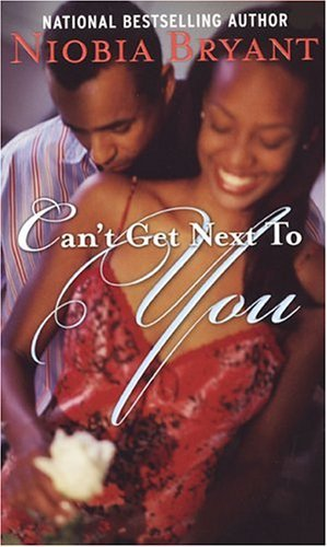 Cant Get Next To You  by  Niobia Bryant