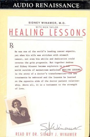Healing Lessons: A Doctors Story of Love, Loss, and Transformation  by  Sidney J. Winawer