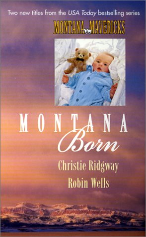 Montana Born: The Marriage Maker/And the Winner-Weds! Christie Ridgway