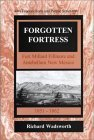 Forgotten Fortress: Fort Millard Fillmore and Antebellum New Mexico 1851-1862  by  Richard Wadsworth