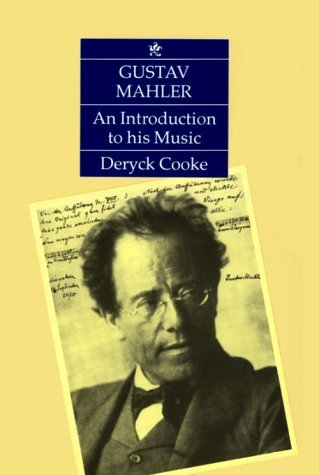 Gustav Mahler: An Introduction to His Music  by  Deryck Cooke