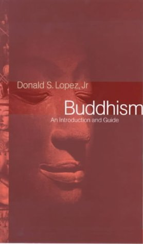 Buddhism: An Introduction and Guide  by  Donald S. Lopez Jr.