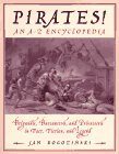 Pirates!: Brigands, Buccaneers, And Privateers In Fact, Fiction, And Legend Jan Rogozinski