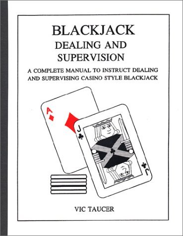 Blackjack Dealing And Supervision  by  Vic Taucer