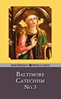 Baltimore Catechism, Number 3: A Catechism of Christian Doctrine
