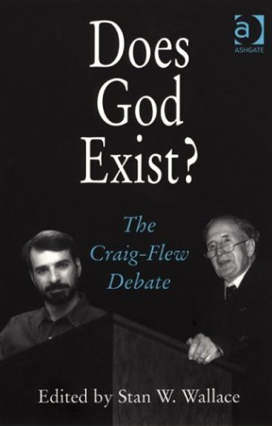 Does God Exist?: The Craig-Flew Debate  by  Stan W. Wallace