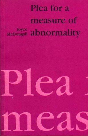 Plea For A Measure Of Abnormality Joyce McDougall
