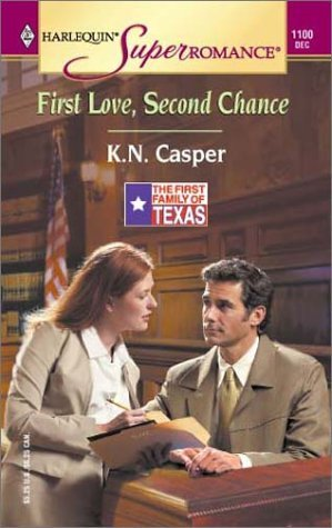 First Love, Second Chance (The First Family of Texas #5)  by  K.N. Casper