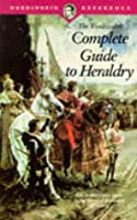 The Wordsworth Complete Guide To Heraldry (Wordsworth Reference)