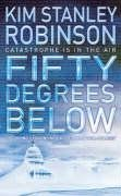 Fifty Degrees Below (Science in the Capitol, #2)  by  Kim Stanley Robinson