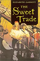 The Sweet Trade
