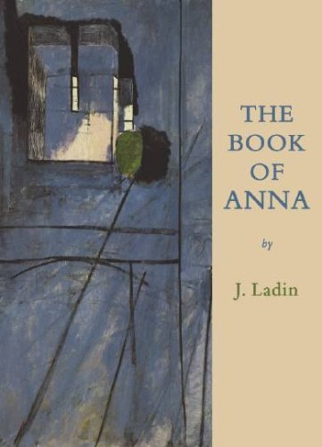 The Book of Anna: Poems J. Ladin