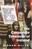 The Corporate Takeover of Ireland  by  Kieran Allen