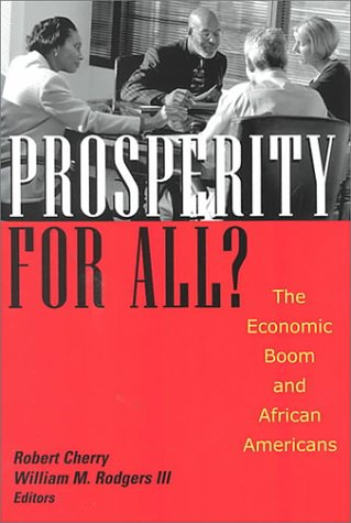 Prosperity for All?: The Economic Boom and African Americans  by  William M. Rodgers III