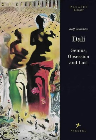 Dalí: Genius, Obsession, And Lust  by  Ralf Schiebler