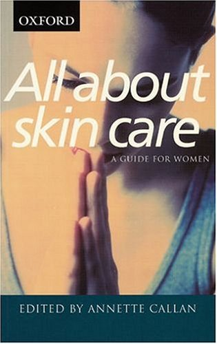 All about Skin Care: A Guide for Women  by  Annette Callan