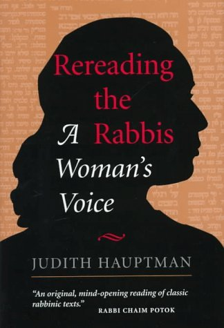 Rereading The Rabbis: A Womans Voice Judith Hauptman