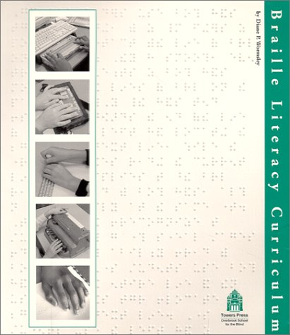 Braille Literacy Curriculum Diane P. Wormsley