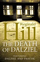 The Death Of Dalziel (Dalziel & Pascoe, #22)