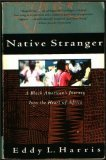 Native Stranger: A Black Americans Journey into the Heart of Africa (Vintage Departures)  by  Eddy L. Harris