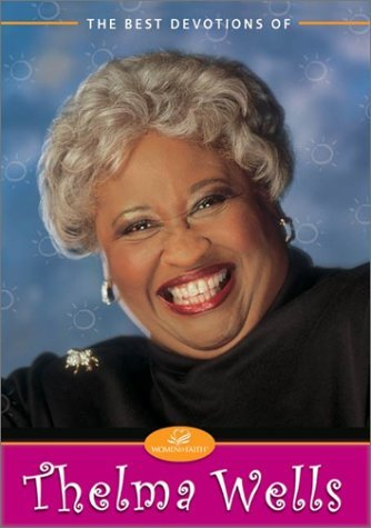 Best Devotions Of Thelma Wells, The  by  Thelma Wells