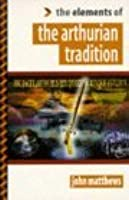 """Elements Of The Arthurian Tradition (""""Elements Of ... """" Series)"""