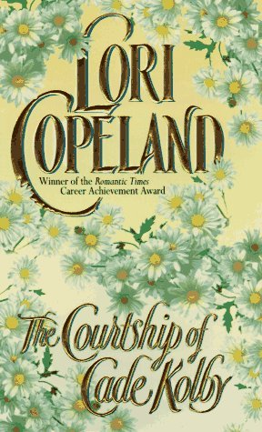 Courtship of Cade Kolby  by  Lori Copeland