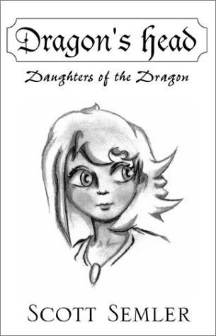 Dragons Head: Daughters of the Dragon Scott Semler