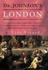 Dr. Johnsons London: Coffee-Houses and Climbing Boys, Medicine, Toothpaste and Gin, Poverty and Press-Gangs, Freakshows and Female Education  by  Liza Picard