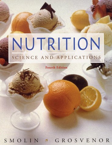 Nutrition: Science & Applications  by  Lori A. Smolin