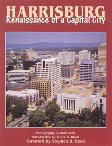Harrisburg: renaissance of a capital city Blair Seitz