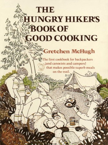 Hungry Hikers Book of Good Cooking  by  Gretchen Mchugh