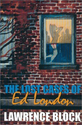 The Lost Cases of Ed London  by  Lawrence Block