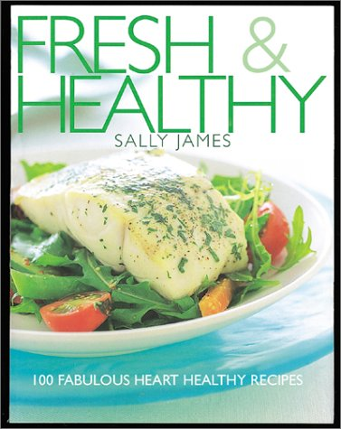 Simply Healthy: The Victor Chang Cardiac Research Institute Cookbook Sally  James