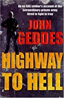 Highway to Hell: An Ex-SAS Soldier's Account of the Extraordinary Private Army Hired to Fight in Iraq