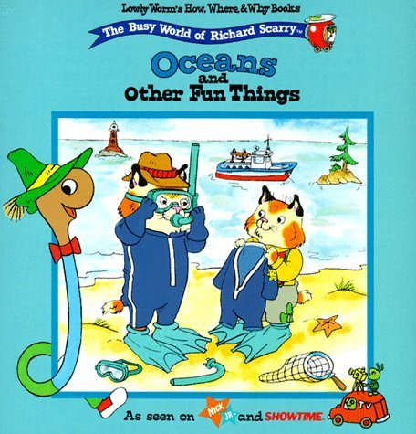 Oceans and Other Fun Things  by  Richard Scarry