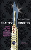 Beauty Junkies: Getting under the skin of the cosmetic surgery industry