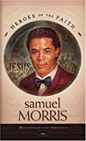 Samuel Morris: Missionary to America