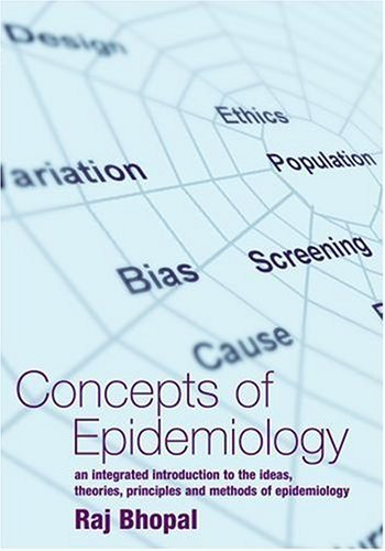 Concepts Of Epidemiology: An Integrated Introduction To The Ideas, Theories, Principles And Methods Of Epidemiology Raj Bhopal