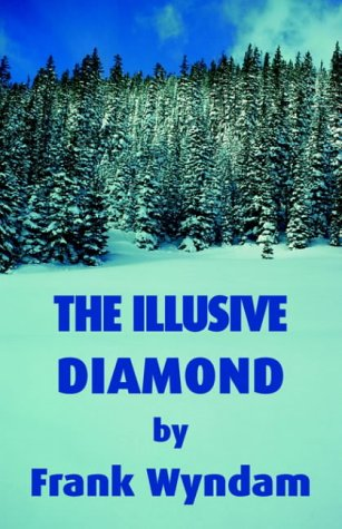 The Illusive Diamond  by  Frank Wyndam