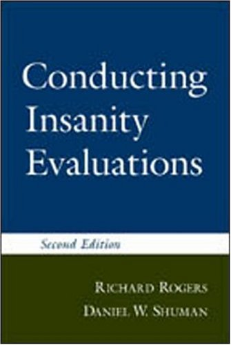 Conducting Insanity Evaluations  by  Richard Rogers