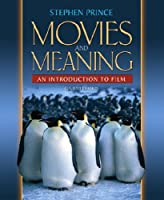Movies And Meaning: An Introduction To Film